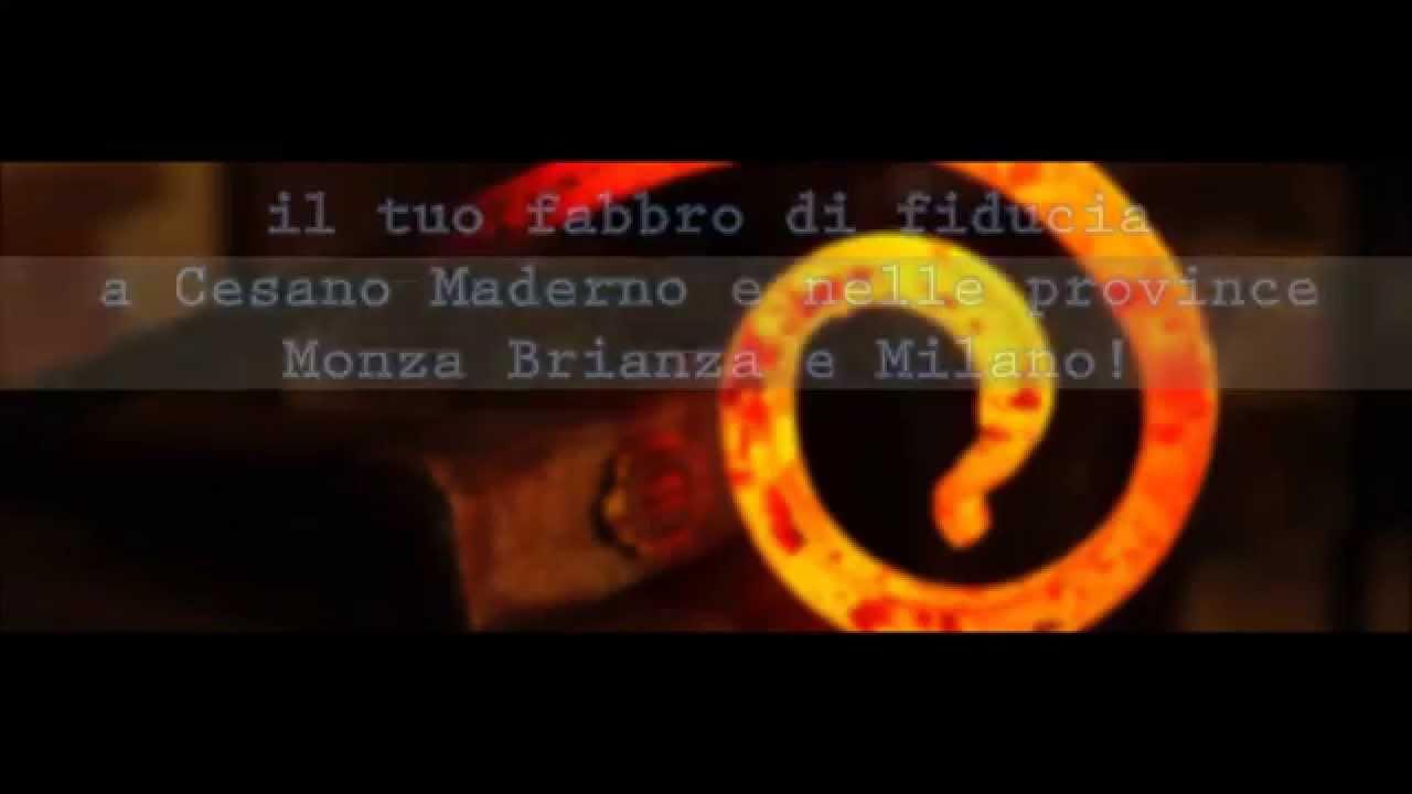 Fabbro a Milano e Monza Brianza - Progettazione, Assistenza, Pronto Intervento Emergenza - YouTube