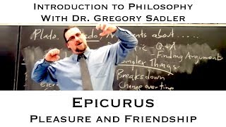 Intro To Philosophy, Epicurus on Pleasure and Friendship