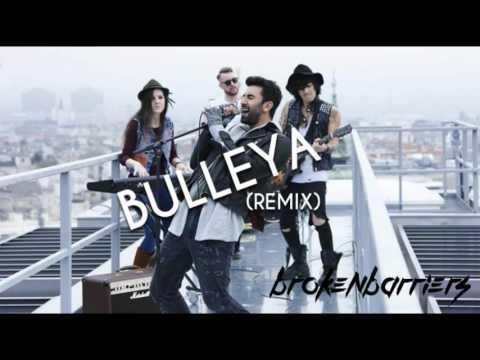 Bulleya (Remix) - Brokenbarriers