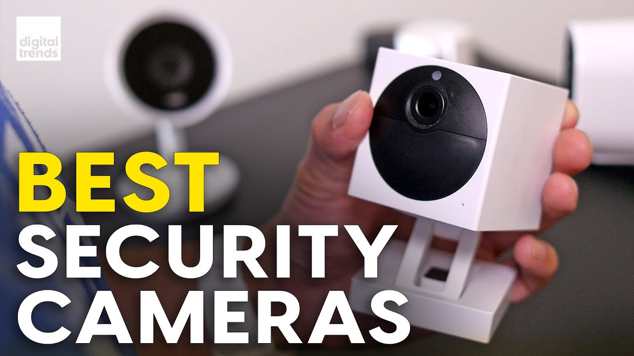 Security Camera Scorecard: The best security cameras for your home - Digital Trends