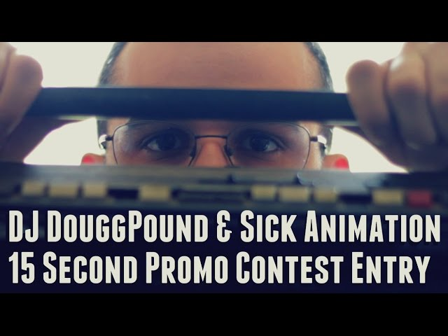 DJ DouggPound & Sick Animation Promo Contest Entry