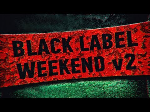 BLACK LABEL WEEKEND v2 (full variant)