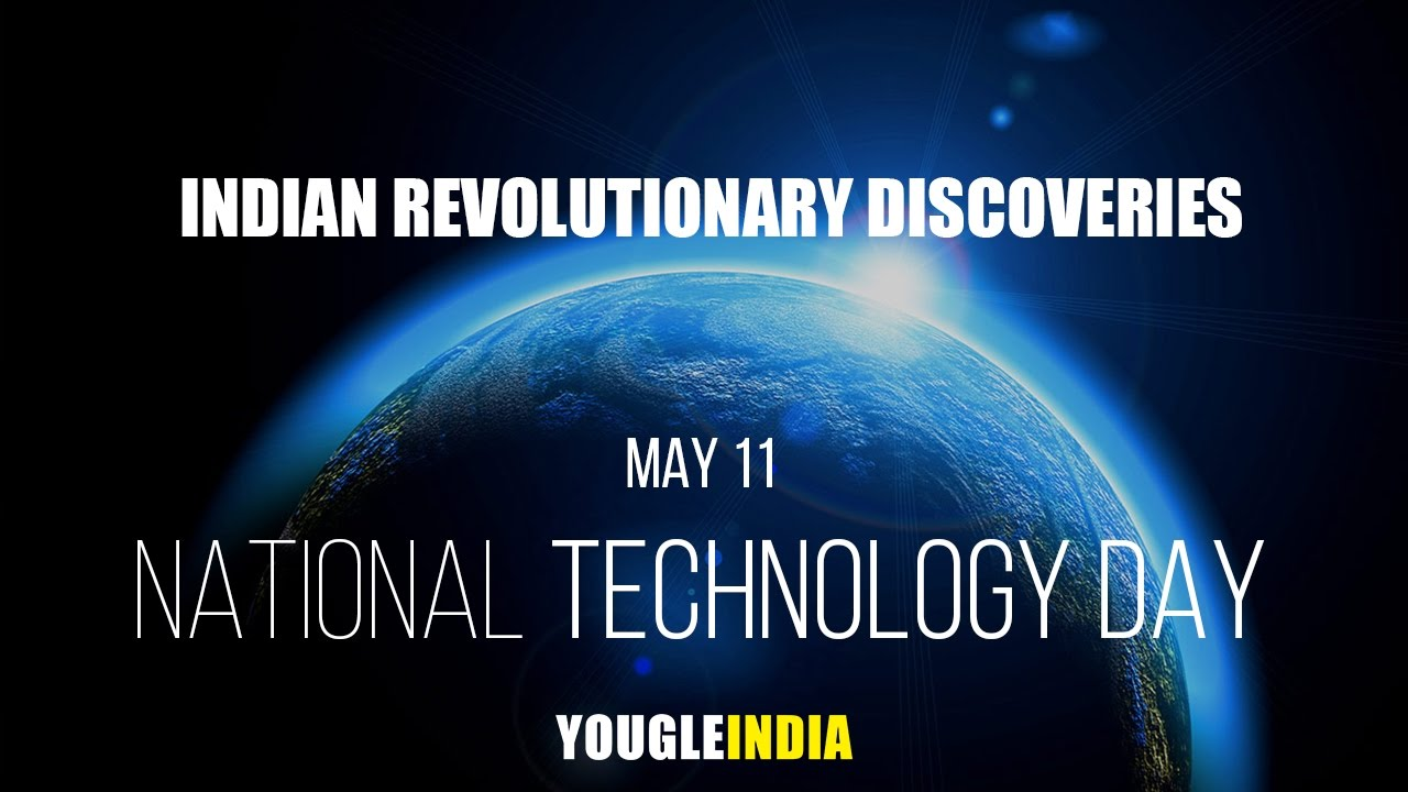 national technology day National technology day is celebrated every year on may 11 it is a special day  for indian technology because india achieved a huge technological.