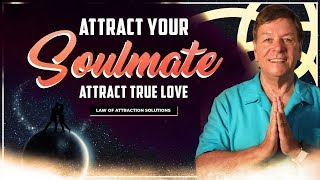 Attract Your Soulmate, Manifest True Love and Make Your Crush Love You