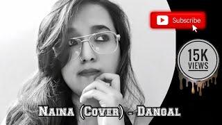 Naina - Dangal (Female Version) | Cover by Pooja Das | Arijit Singh | Pritam