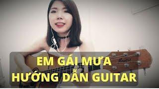 Em Gái Mưa - Hương Tràm - Tâm An Guitar Cover - Hướng dẫn guitar phần 1