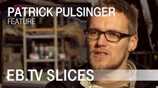 Patrick Pulsinger Feature (Slices Issue 1-07)