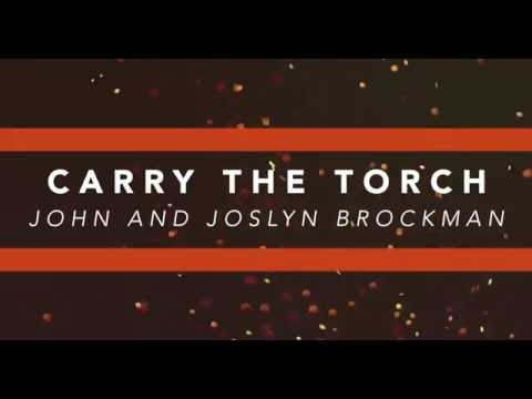 John and Joslyn Brockman - Carry the Torch (Lyric Video)