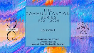 #22 The Commun I Cation Series, Brought to you by the BEM Collective