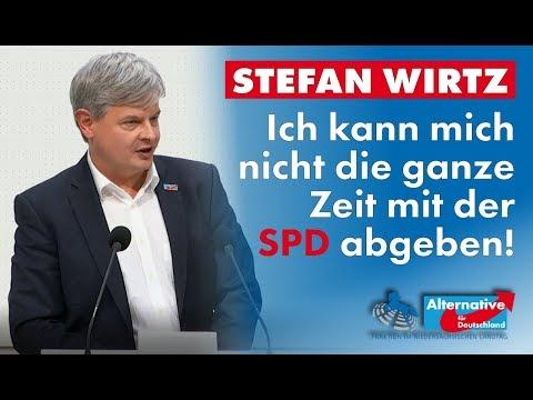 Ich kann mich nicht die ganze Zeit mit der SPD abgeben! Stefan Wirtz, MdL (AfD)
