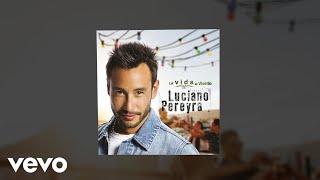 Luciano Pereyra - Si Estuvieras Aquí