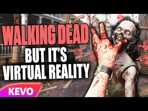 The Walking Dead But It's Virtual Reality