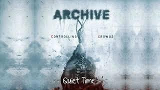 """Archive  - Quiet Time -  Álbum: """"Controlling Crowds"""" HD"""