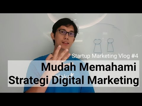 Mudah Memahami Strategi Digital Marketing - Startup Marketing Vlog #4