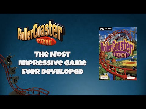 RollerCoaster Tycoon: The Most Impressive Game Ever Developed |