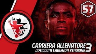 COLPACCIO CONFERMATO? ● FIFA 18 CARRIERA ALLENATORE ITA ● EP.57