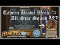 Hearthstone: Tavern Brawl - All Star Squad - Week 107 - Round 2