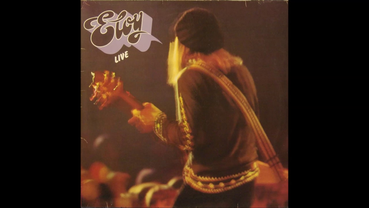 Eloy Live Album 1978 Youtube