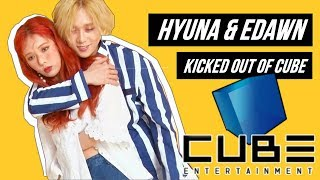 HyunA and E'Dawn KICKED OUT of CUBE Entertainment | KPOP NEWS