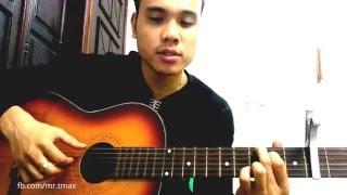 [Guitar] Hướng Dẫn LET ME BE THE ONE (Trọng Hiếu Idol) - Full Intro Hợp âm ★Tú Hoàng Guitar★