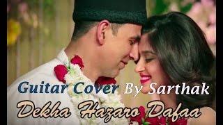 Dekha Hazaro Dafaa   Rustom   Arijit Singh & Palak Muchhal   Cover By Sarthak Shrivastava
