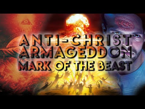 The Anti-Christ, Armageddon And The Mark Of The Beast || End Times 2019