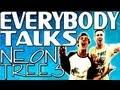 EVERYBODY TALKS - NEON TREES (MUSIC VIDEO)