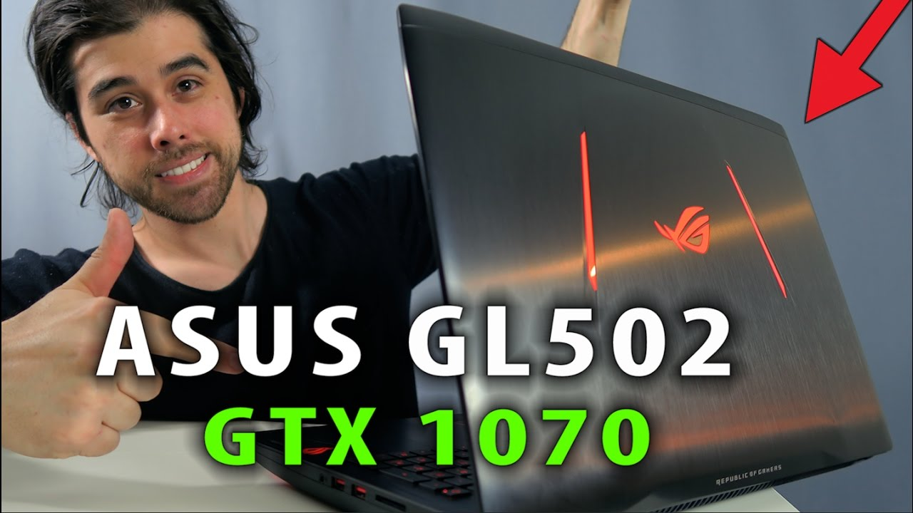 ASUS GL502 (GTX 1070) Review - An Epic Gaming Laptop!