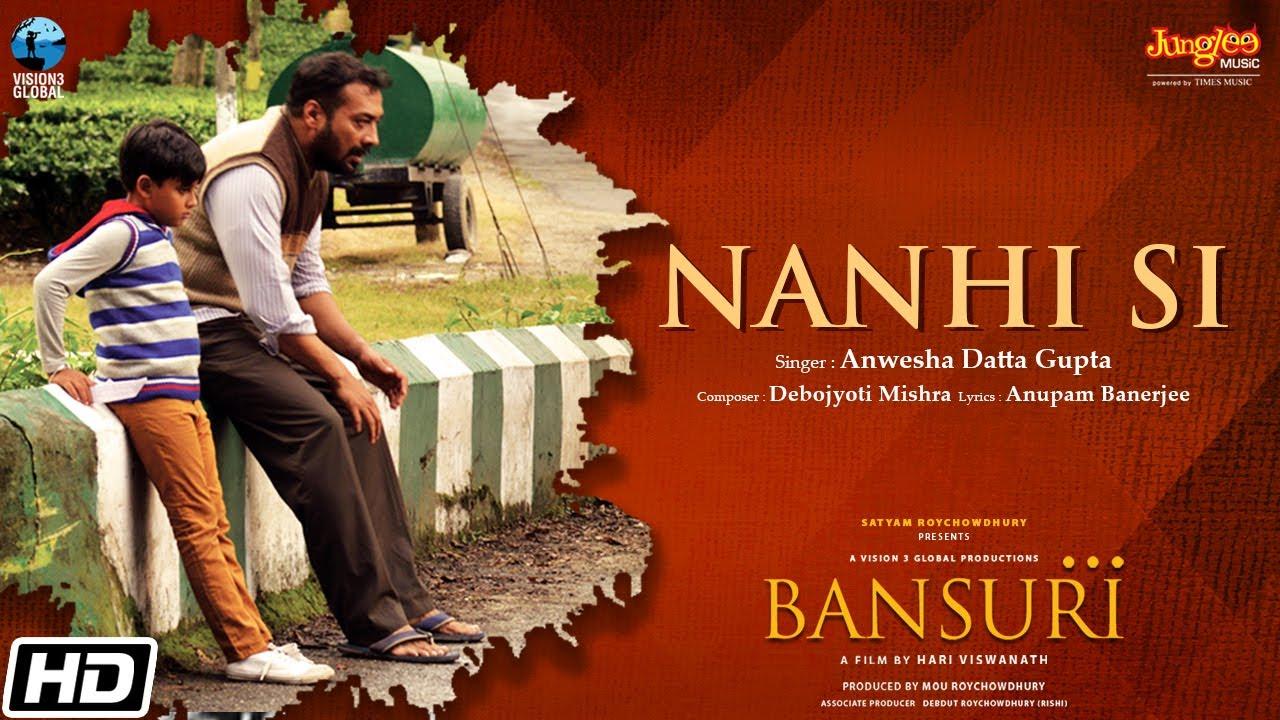 Nanhi Si | Anwesha Datta Gupta | Bansuri | Anurag Kashyap | Rituparna Sengupta | Hari Viswanath