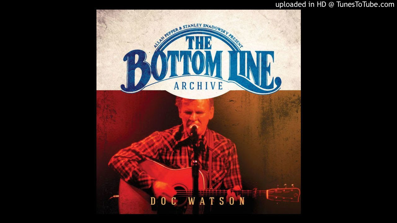 Doc Watson   Make Me A Pallet On Your Floor (Live)