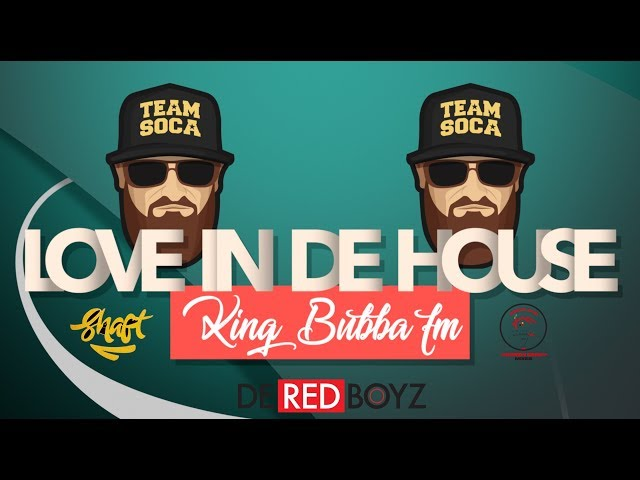 King Bubba FM - Love In De House