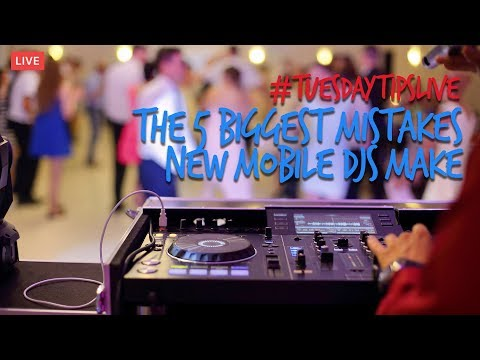The 5 Biggest Mistakes New Mobile DJs Make #TuesdayTipsLive