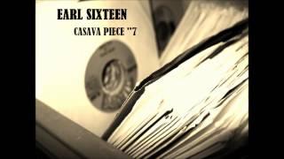 Earl Sixteen - Casava Piece