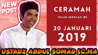 CERAMAH USTADZ ABDUL SOMAD  DI MILAD ISLAMIC BORDING SCHOOL