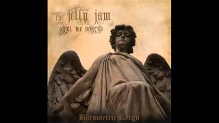 Watch Jelly Jam Barometric Reign video