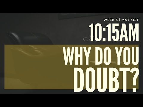 The Counselor Part 5: Why Do You Doubt? | 05-31-2020
