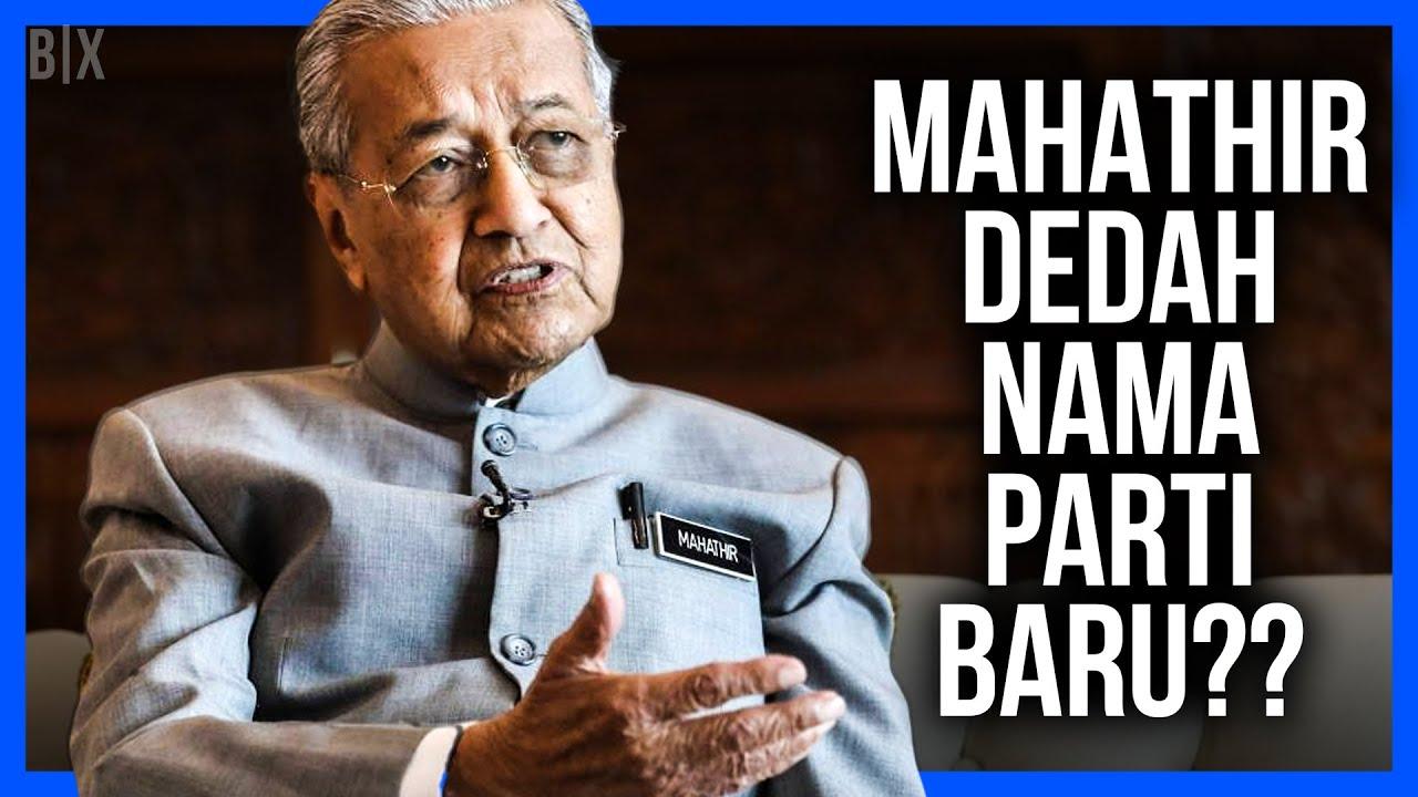 DR MAHATHIR DEDAH NAMA PARTI BARU??