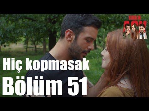 Kiralık Aşk 51. Bölüm - Hiç Kopmasak