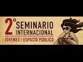 Sesión 03- 2o Seminario Internacional. Jóvenes y Espacio Público