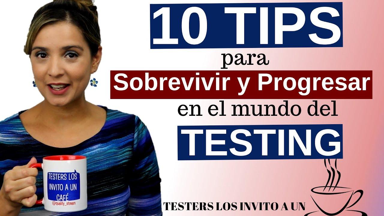 Download 10 Tips para  Sobrevivir y Progresar en el mundo del Testing | Testers los invito a un Café