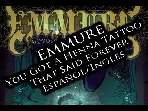 Emmure-You Got A Henna Tattoo That Said Forever(Español/Ingles)