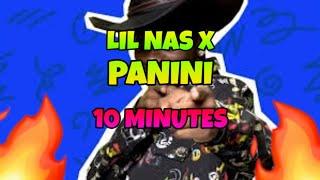 🔥 LIL NAS X - PANINI | 10 MINUTES 🔥