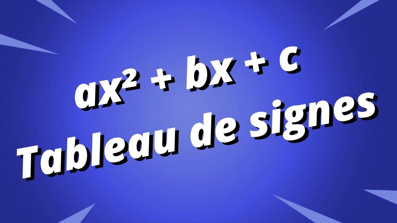 Tableau de signe d'un polynôme du second degré - Partie 2 - YouTube