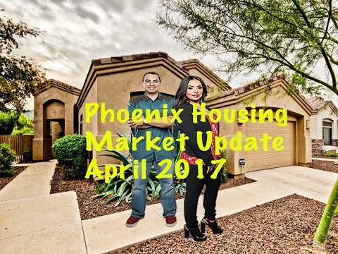 Phoenix 2017 Housing Market Update For April 2017