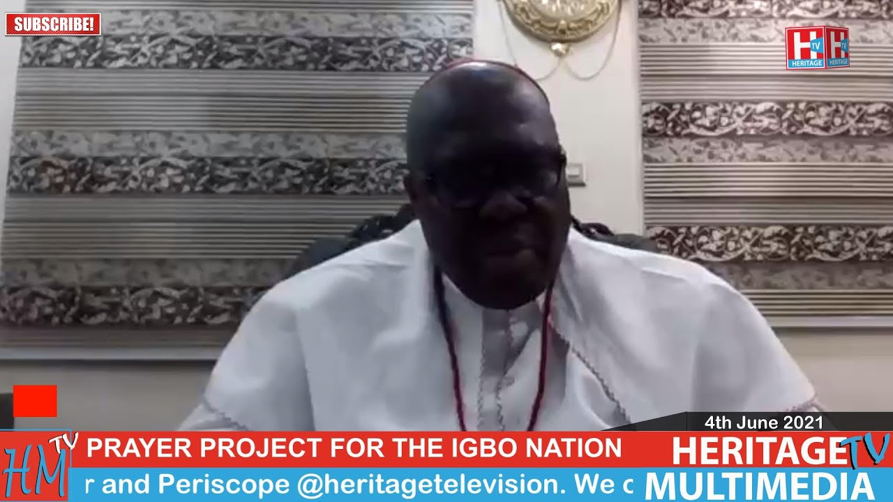 Download PRAYER PROJECT FOR THE IGBO NATION This is Heritage TV 4th June 2021