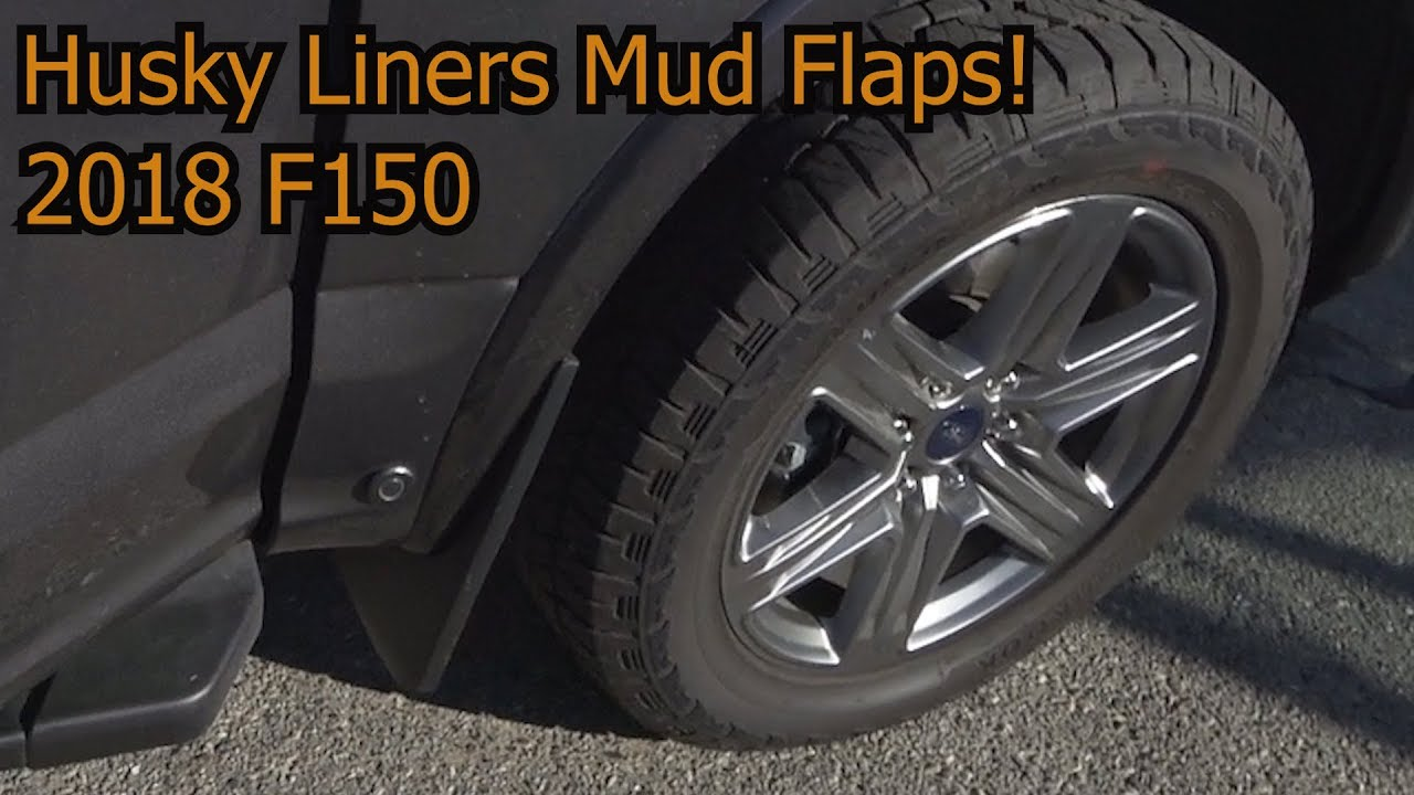 F150 Mud Flaps >> 2018 Ford F150 Husky Liner Mud Flaps And Wheel Well Liners