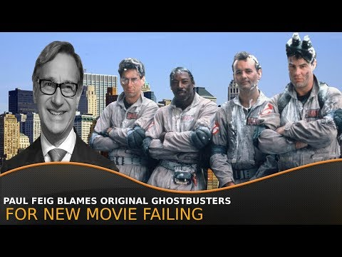 Paul Feig blames Original Ghostbusters for new movie failing