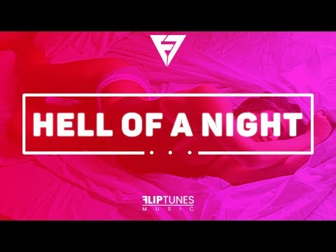 FlipTunesMusic™ - Hell Of A Night Feat. Sire x Kinchela | RnBass 2018