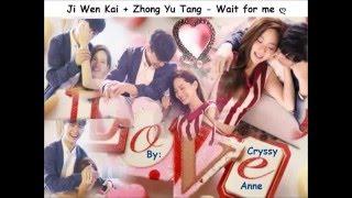 ji wen kai zhong yu tang wait for me ღ