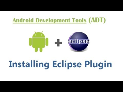 Android Development Tools (ADT) – Installing Eclipse Plugin – Android Apps Development & Testing